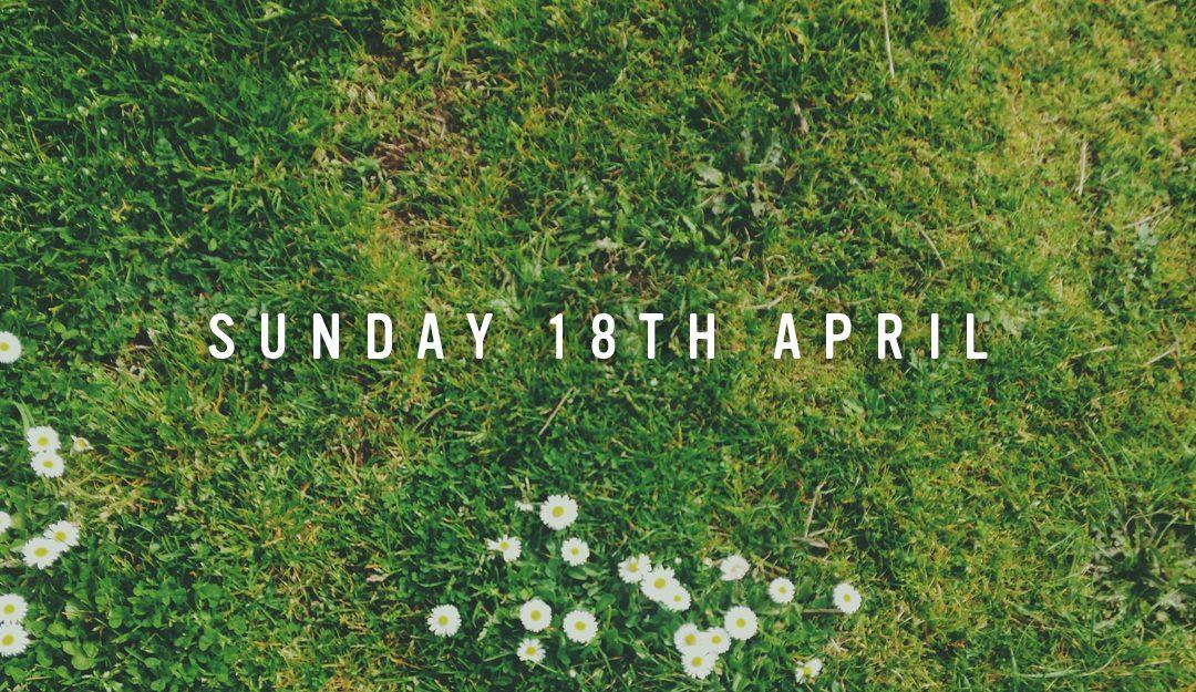 Prep for Sunday 18th April 2021