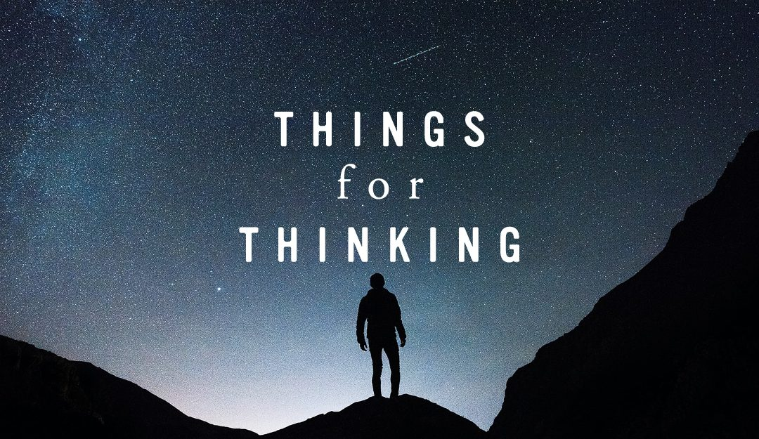 Things for Thinking (March 15th)